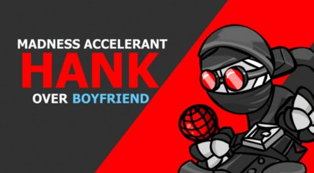 Madness Accelerant Hank Over Boyfriend